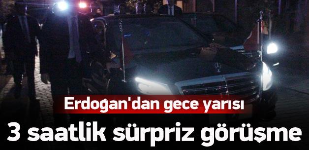 Erdoğan'dan gece yarısı 3 saatlik sürpriz görüşme