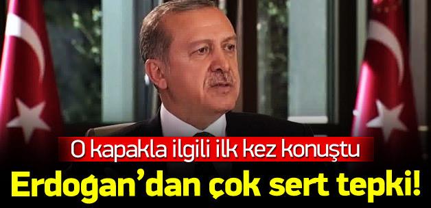 Erdoğan'dan skandal kapağa sert cevap