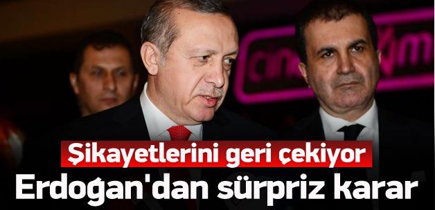 Erdoğan'dan sürpriz karar! Şikayetini geri çekiyor