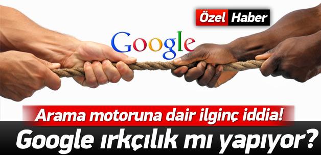 Google sistematik ırkçılık mı yapıyor?