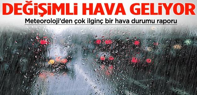 Meteoroloji'den değişimli hava durumu uyarısı