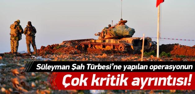 Süleyman Şah Operasyonu'ndaki kritik ayrıntı